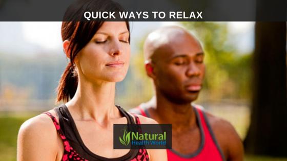 Quick ways to relax NaturalHealthWorld