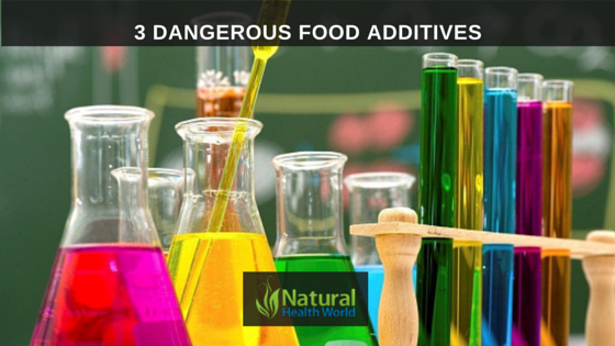 3 Dangerous Food Additives NaturalHealthWorld